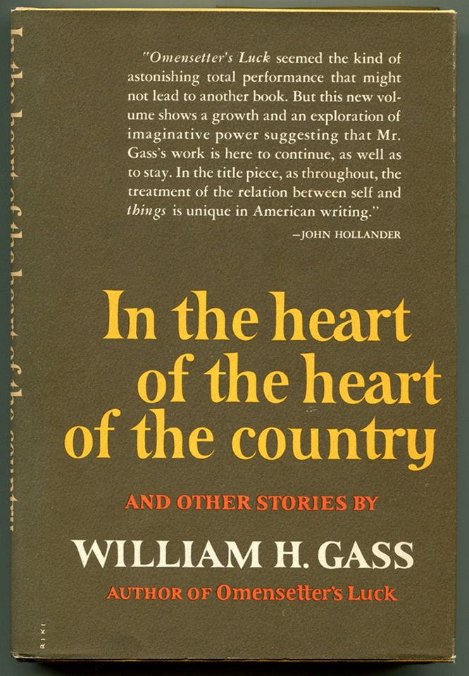 IN THE HEART OF THE HEART OF THE COUNTRY: And Other Stories. William H. Gass.