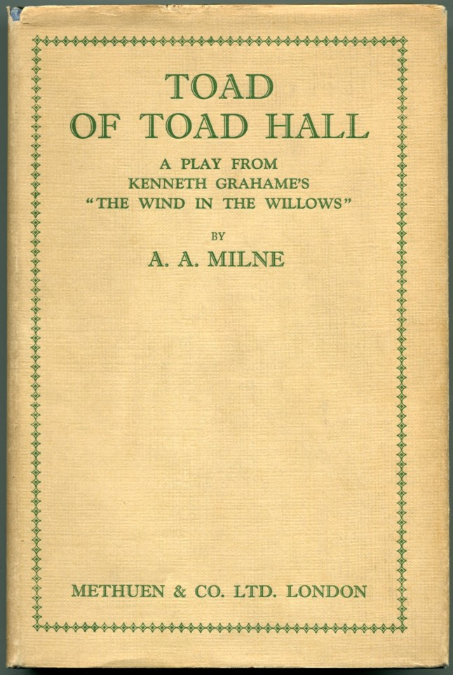TOAD OF TOAD HALL: A Play from Kenneth Grahame's Book 'The Wind in the Willows'. A. A. Milne, Kenneth Grahame.