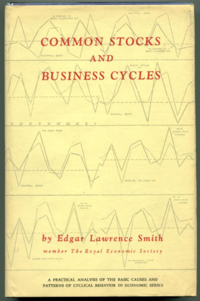 COMMON STOCKS AND BUSINESS CYCLES. Edgar Lawrence Smith.