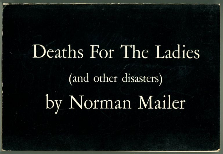 DEATHS FOR THE LADIES: And Other Disasters.