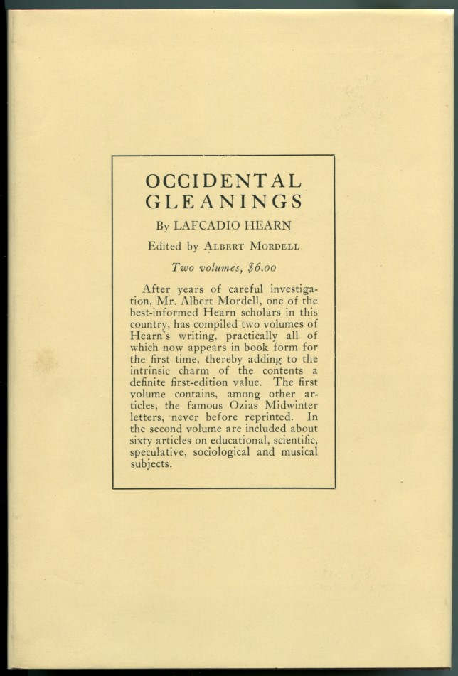 OCCIDENTAL GLEANINGS: Sketches and Essays Now First Collected by Albert Mordell. Lafcadio Hearn, Koizumi Yakumo.