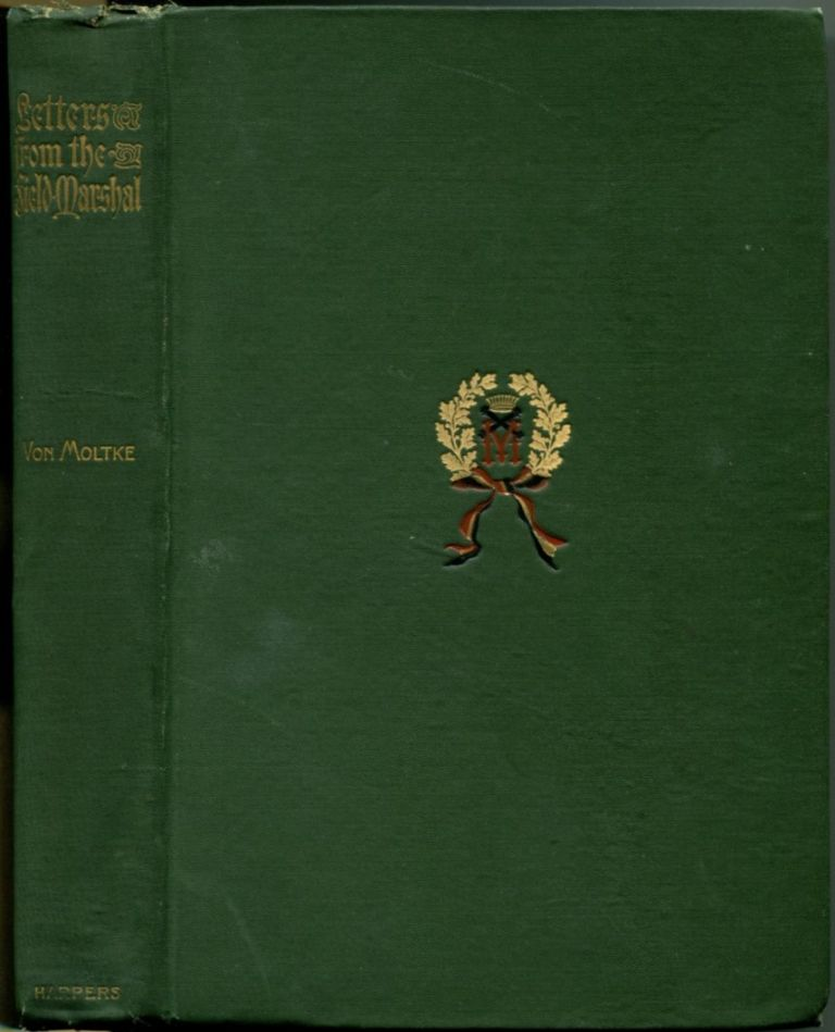 FIELD-MARSHALL COUNT HELMUTH VON MOLTKE AS A CORRESPONDENT: Letters from the Field Marshall. Count Helmuth Von Moltke.