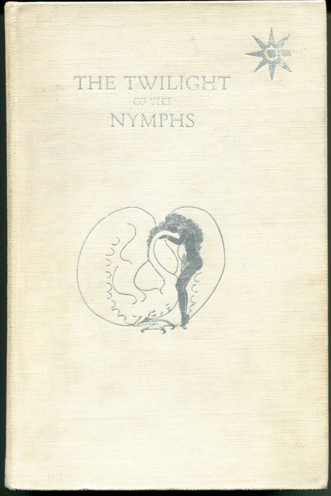 THE TWILIGHT OF THE NYMPHS. Pierre Louys.