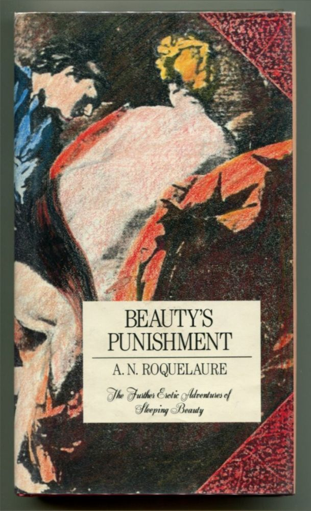 BEAUTY'S PUNISHMENT: The Further Erotic Adventures of Sleeping Beauty.