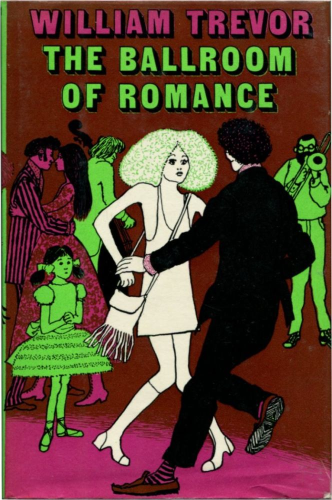 THE BALLROOM OF ROMANCE And Other Stories. William Trevor.