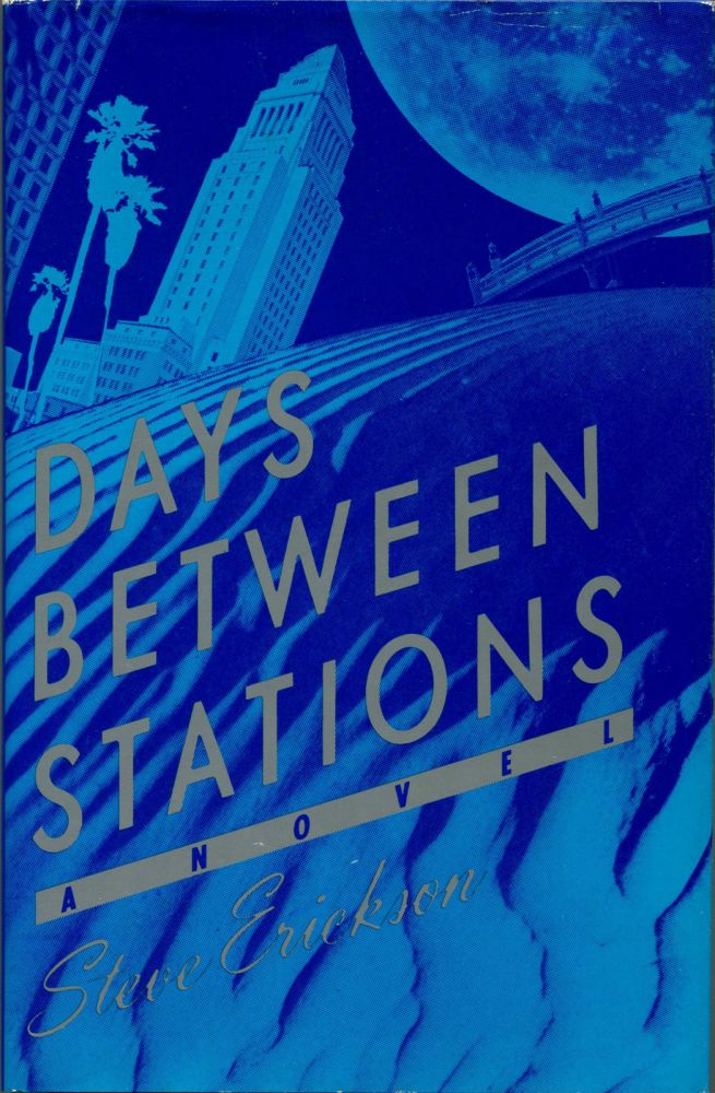 DAYS BETWEEN STATIONS. Steve Erickson.