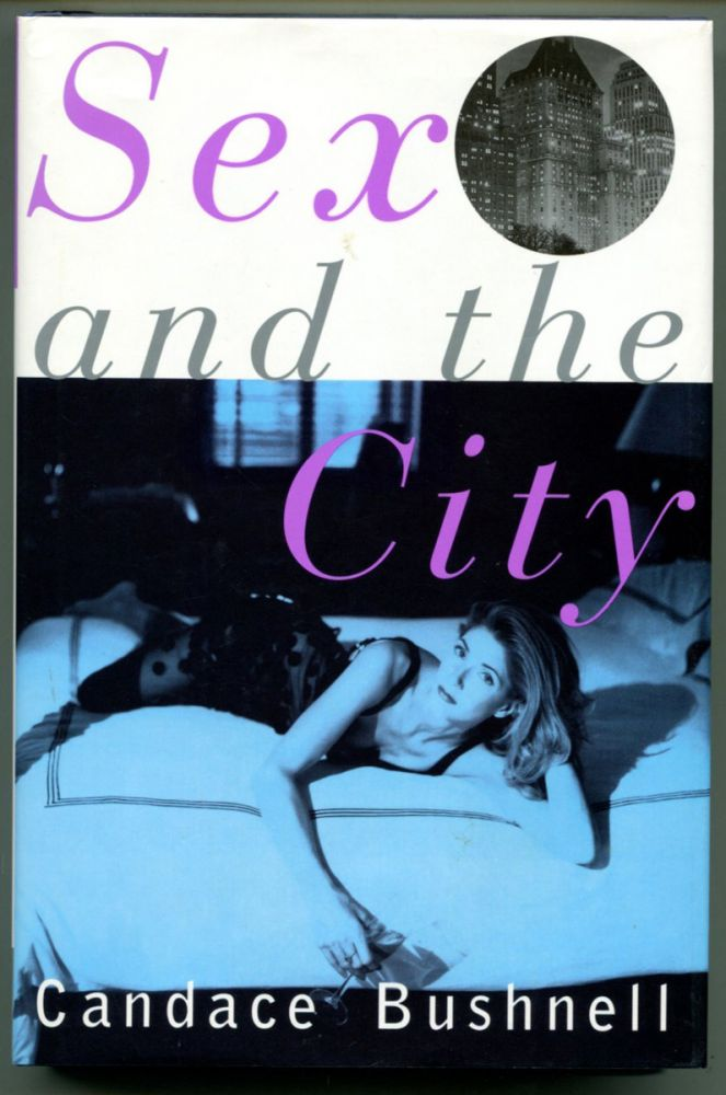 SEX AND THE CITY. Candace Bushnell.