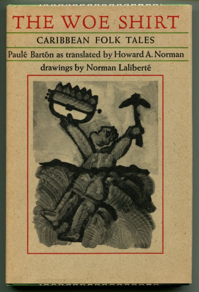 THE WOE SHIRT: Caribbean Folk Tales. Paul Barton, Howard A. Norman.