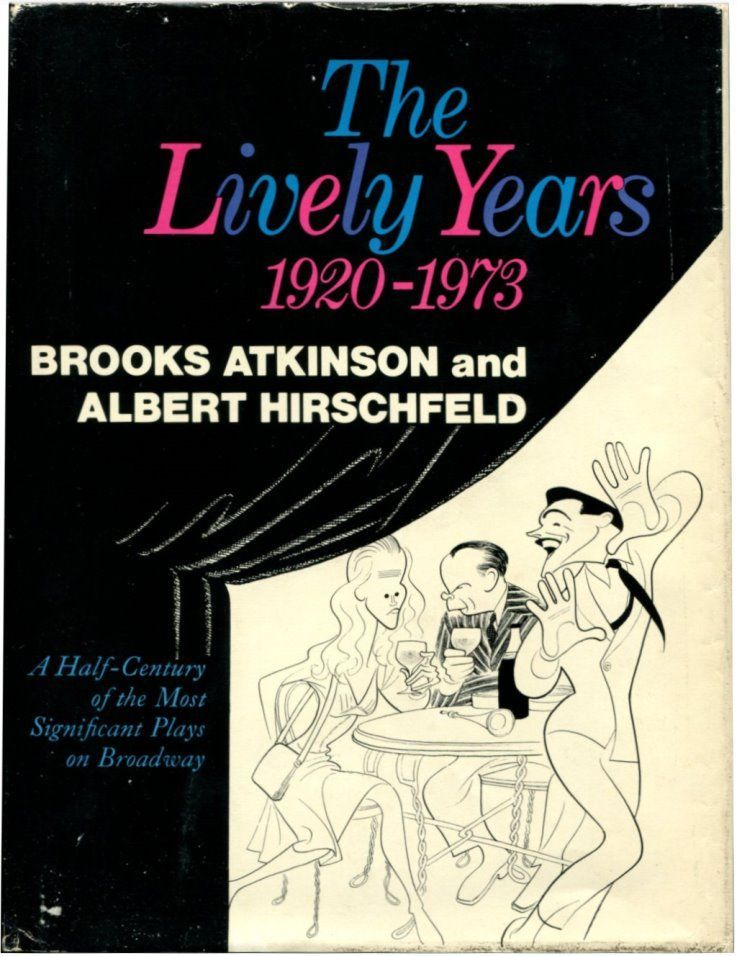 THE LIVELY YEARS: 1920-1973. Brooks Atkinson, Albert Hirschfeld.