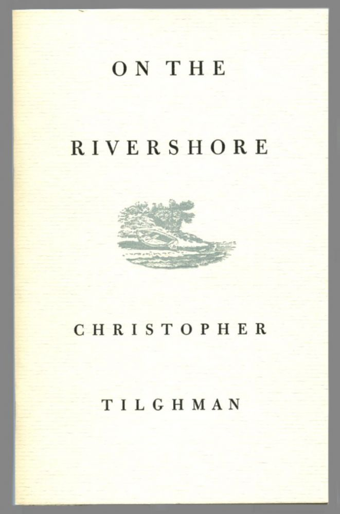 ON THE RIVERSHORE. Christopher Tilghman.