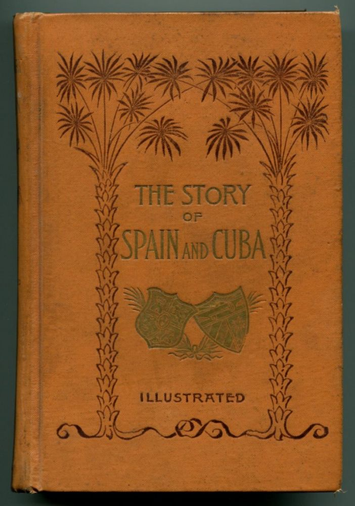 STORY OF SPAIN AND CUBA. Travel, Nathan C. Green.