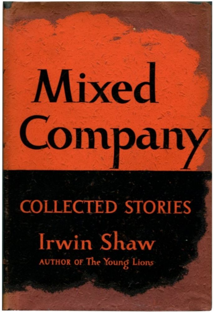 MIXED COMPANY: Collected Stories. Irwin Shaw.