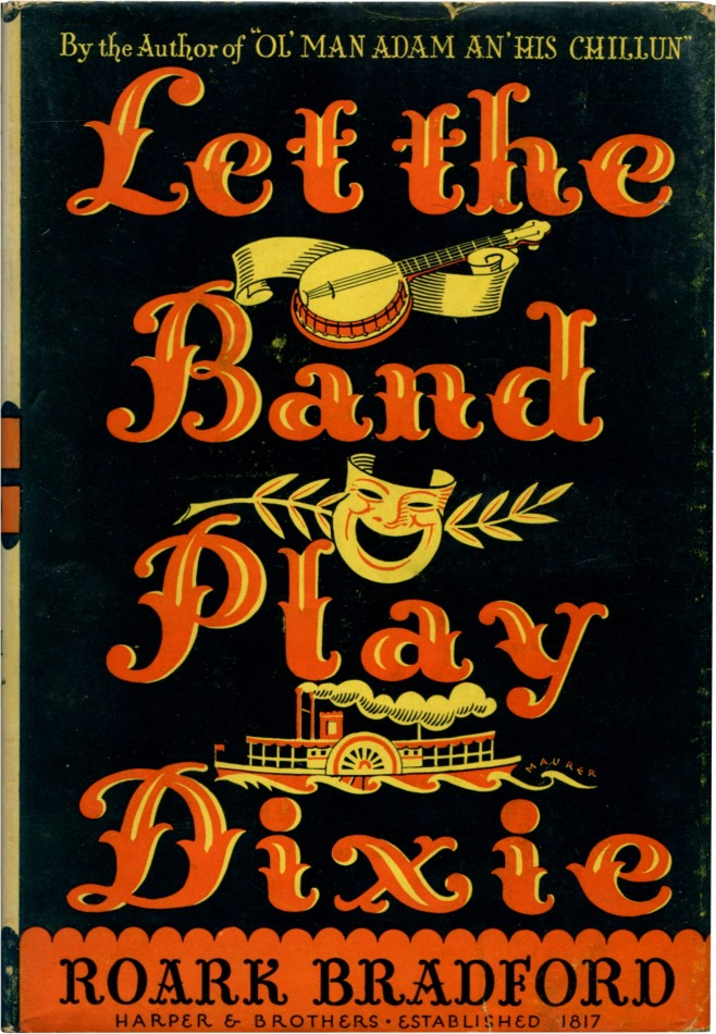 LET THE BAND PLAY DIXIE. Roark Bradford.