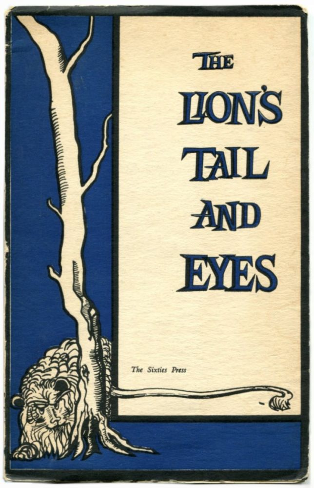 THE LION'S TAIL AND EYES; Poems Written Out of Laziness and Silence. James Wright, William Duffy, Robert Bly.