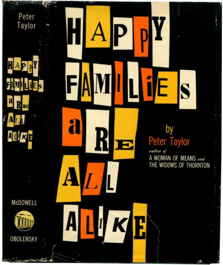 HAPPY FAMILIES ARE ALL ALIKE: A Collection of Stories. Peter Taylor.