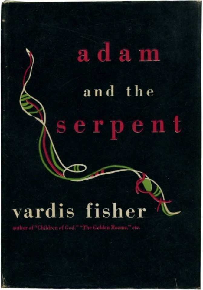 ADAM AND THE SERPENT. Vardis Fisher.