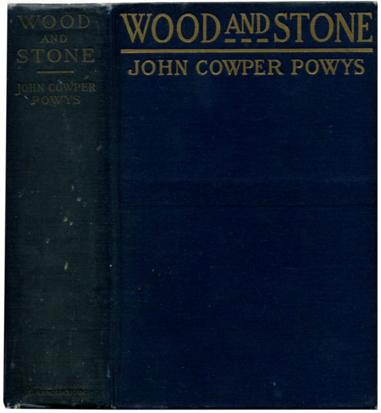 WOOD AND STONE: A Romance. John Cowper Powys.