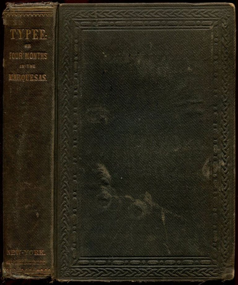 TYPEE: A Peep at Polynesian Life, During a Four Months' Residence in a Valley of the Marquesas. Herman Melville.