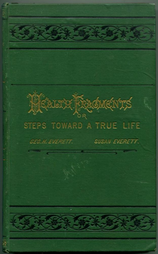 HEALTH FRAGMENTS: or, Steps Toward a True Life. George H. Everett.
