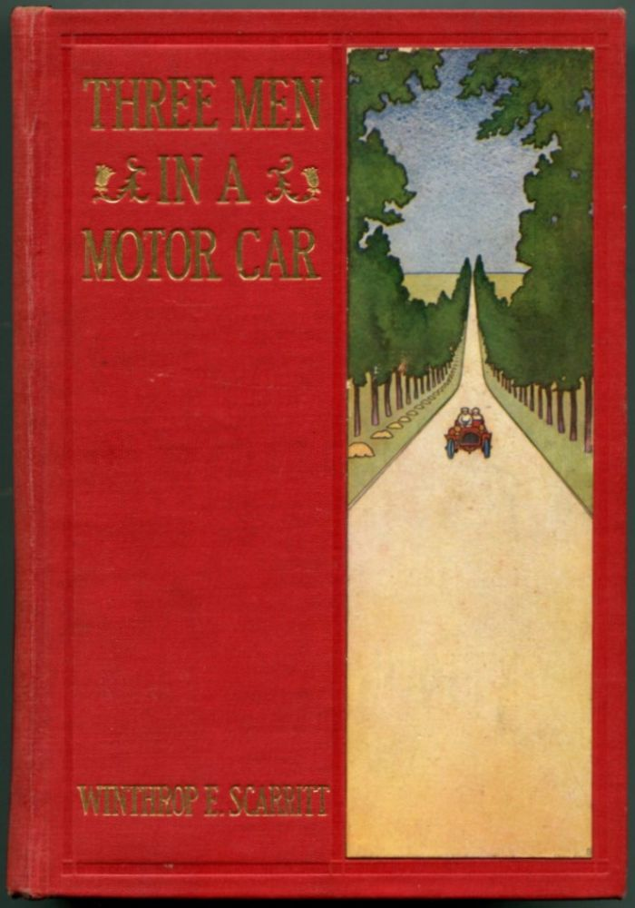THREE MEN IN A MOTOR CAR: Or a Summer Tour in France and Switzerland. Winthrop E. Scarritt.