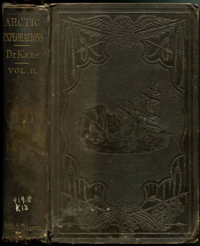 ARCTIC EXPLORATIONS: The Second Grinnell Expedition in Search of Sir John Franklin, 1853, '54, '55.