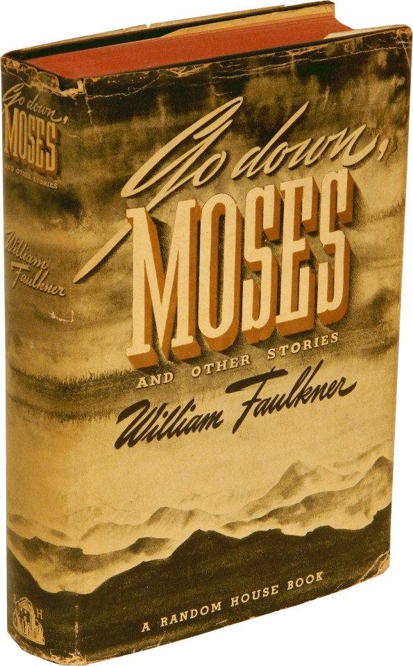 GO DOWN, MOSES And Other Stories. William Faulkner.
