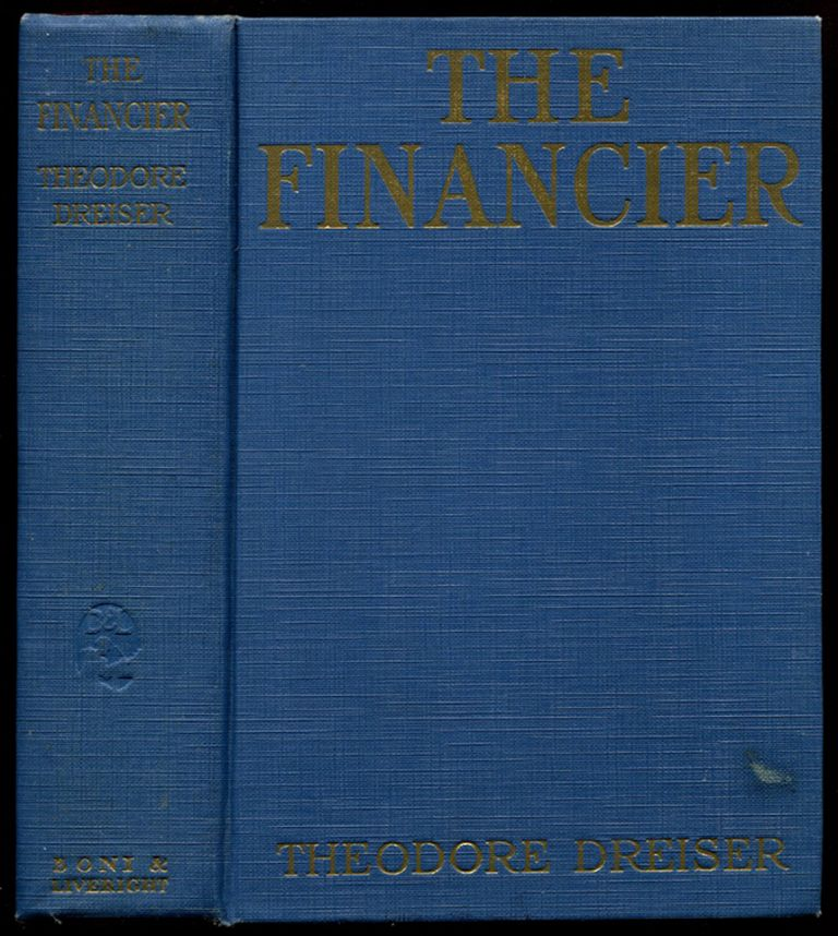 THE FINANCIER: A Novel. Theodore Dreiser.