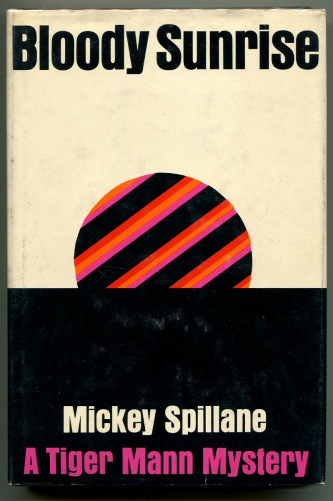 BLOODY SUNRISE. Mickey Spillane.