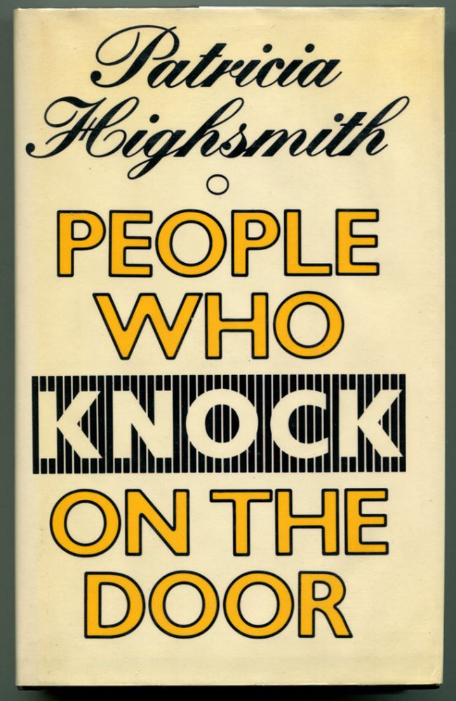 PEOPLE WHO KNOCK ON THE DOOR. Patricia Highsmith.