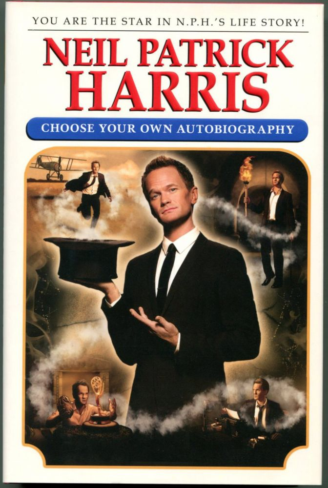 CHOOSE YOUR OWN AUTOBIOGRAPHY: As Unshredded and Pasted Back Together by David Javerbaum. Neil Patrick Harris.