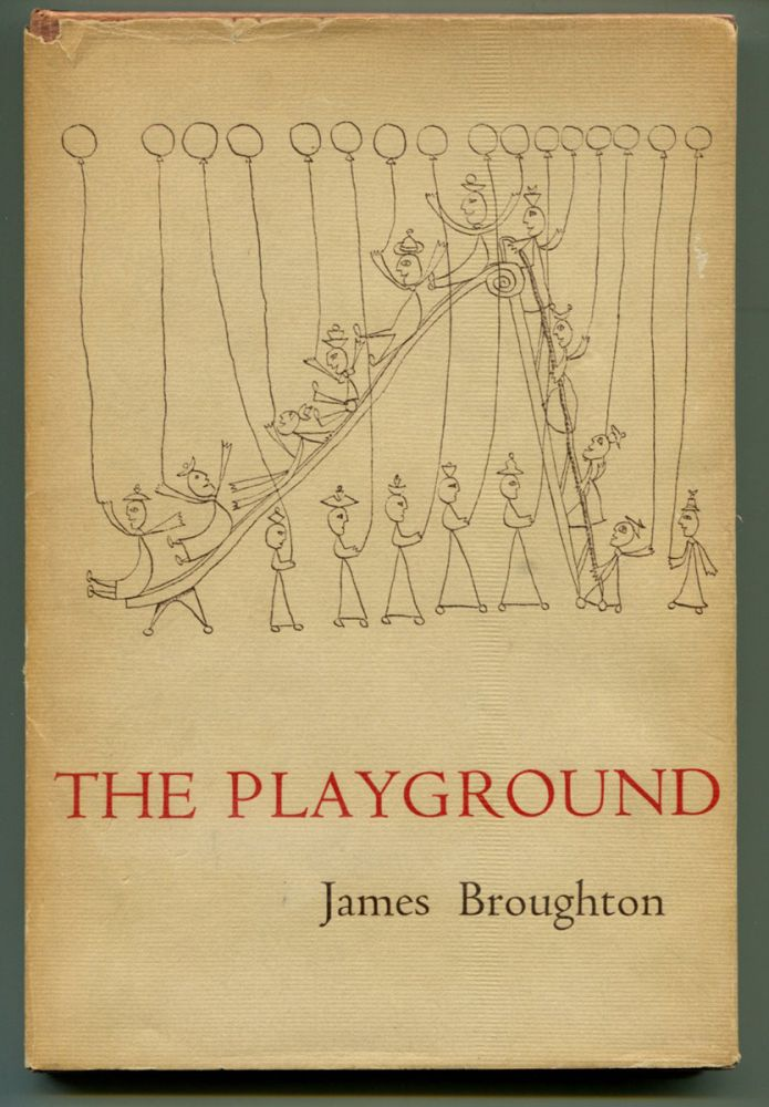 THE PLAYGROUND, Together with THE QUEEN OF THE MERMAIDS WAS THE FIRST TO ARRIVE. James Broughton.