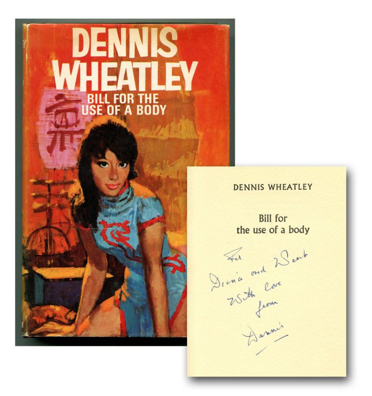 BILL FOR THE USE OF A BODY. Dennis Wheatley.