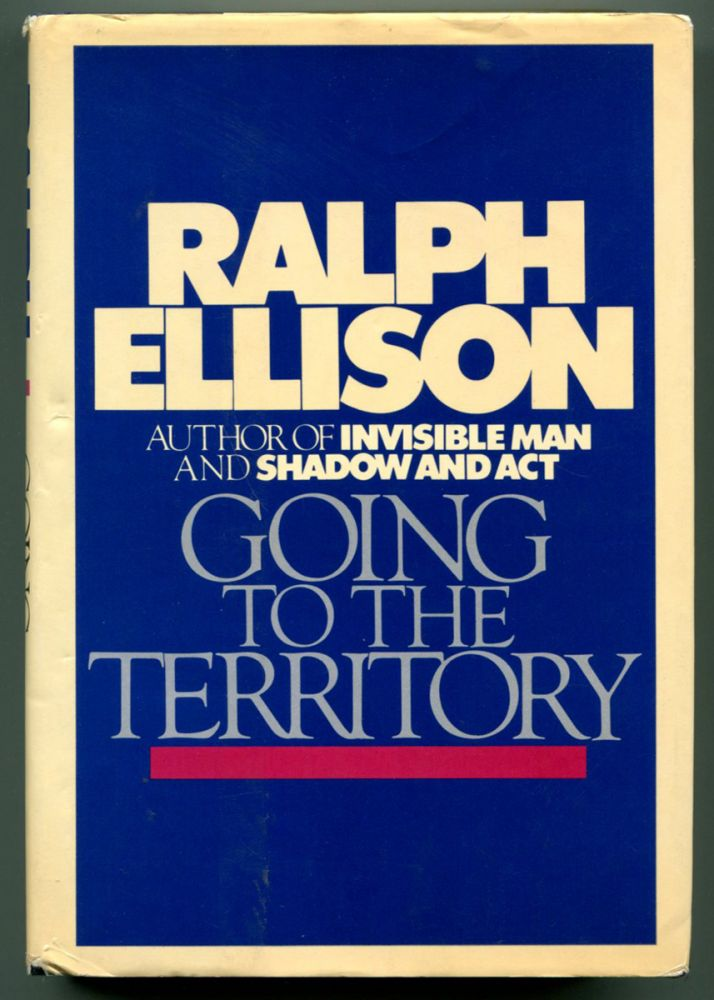 GOING TO THE TERRITORY. Ralph Ellison, John A. Kouwenhoven.