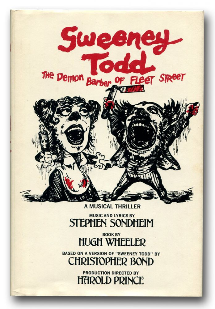 SWEENEY TODD: THE DEMON BARBER OF FLEET STREET, A Musical Thriller. Stephen Sondheim.