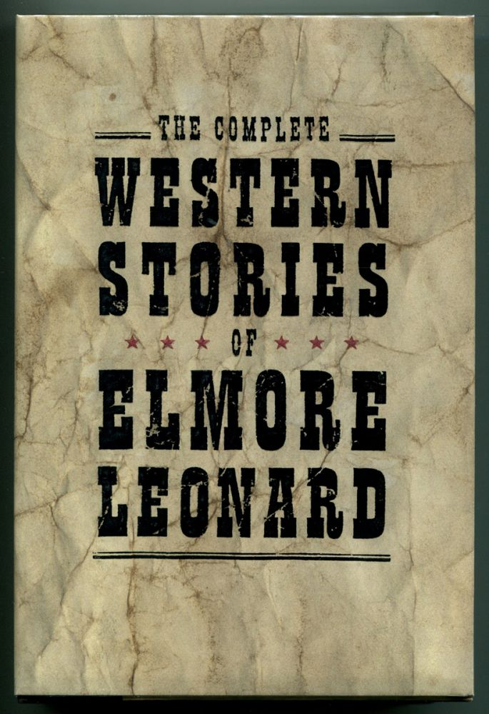 THE COMPLETE WESTERN STORIES OF ELMORE LEONARD. Elmore Leonard.