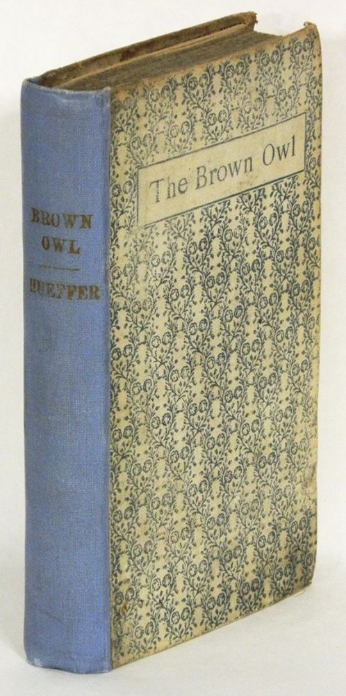 THE BROWN OWL: A Fairy Story. Ford Madox Ford, Ford H. Madox Hueffer.