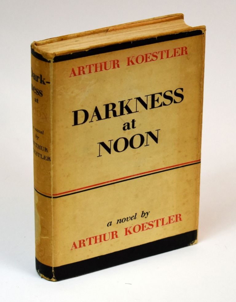 DARKNESS AT NOON. Arthur Koestler.