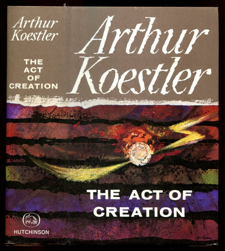 THE ACT OF CREATION. Arthur Koestler.