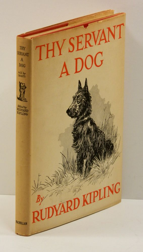 THY SERVANT A DOG: Told by Boots. Rudyard Kipling.