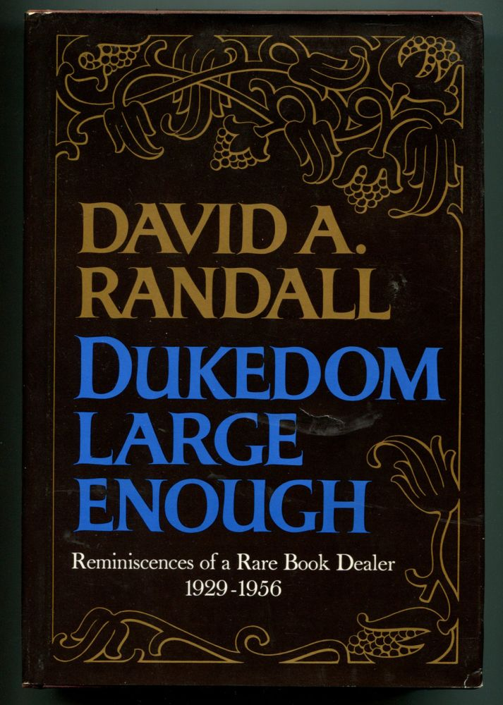 DUKEDOM LARGE ENOUGH: Later printing of this highlight of book related memoirs. David R. Randall.