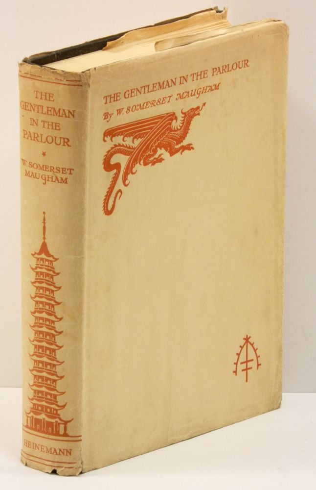 THE GENTLEMAN IN THE PARLOUR: A Record of a Journey from Rangoon to Haiphong. W. Somerset Maugham.