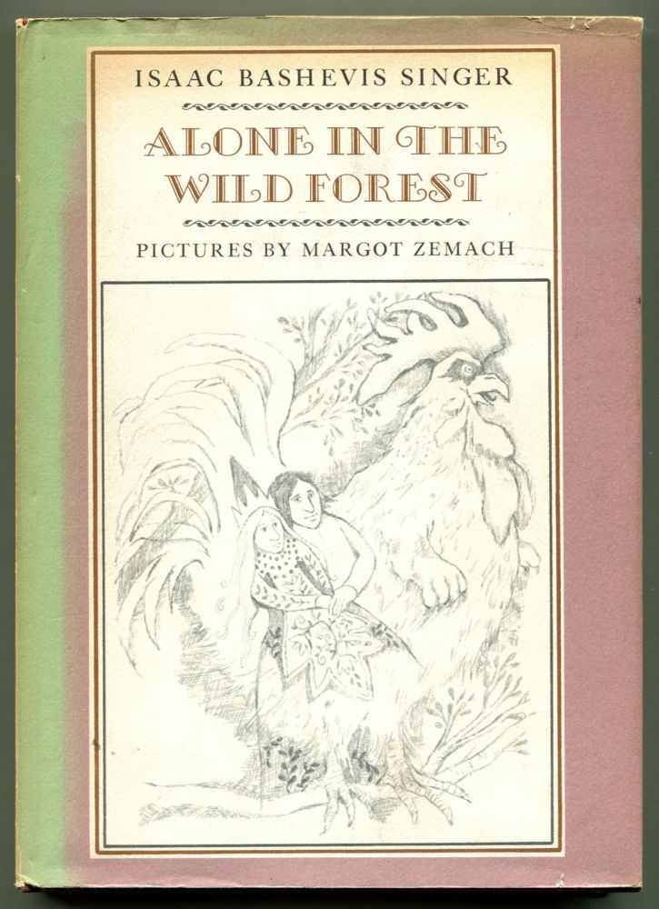 ALONE IN THE WILD FOREST. Isaac Bashevi Singer, . Margot Zemach.