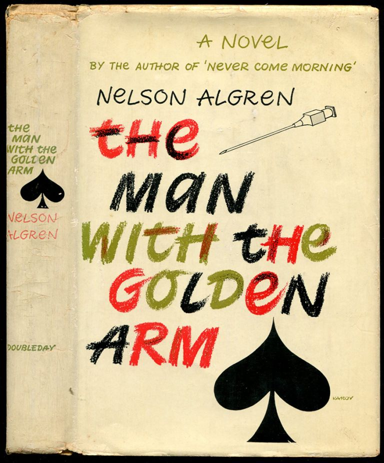 THE MAN WITH THE GOLDEN ARM. Nelson Algren.