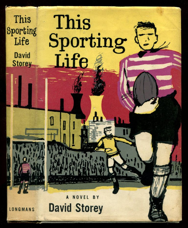 THIS SPORTING LIFE. David Storey.