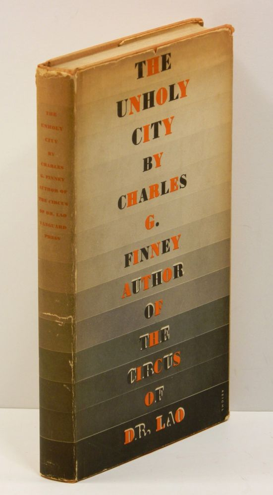 THE UNHOLY CITY. Charles G. Finney.