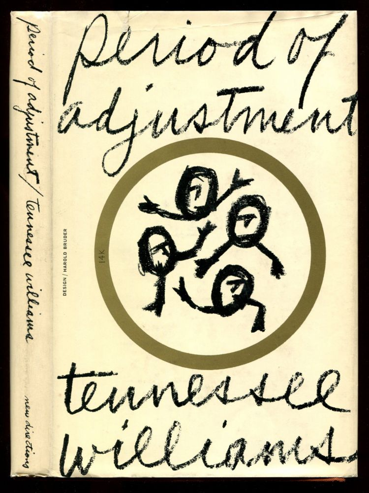 PERIOD OF ADJUSTMENT: High Point over a Cavern. Tennessee Williams.