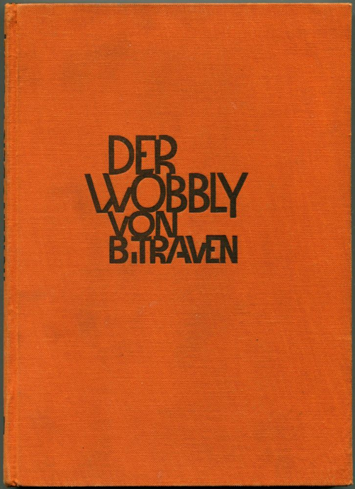 DER WOBBLY [The Cotton Pickers]. B. Traven.