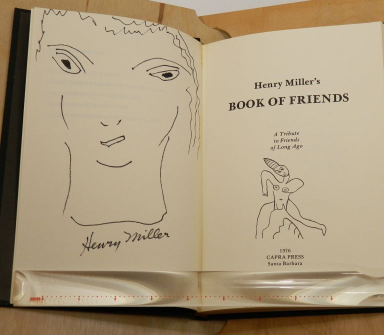 BOOK OF FRIENDS: A Tribute to Friends of Long Ago; [Signed, lettered and with an original drawing signed by Miller tipped in]. Henry Miller.