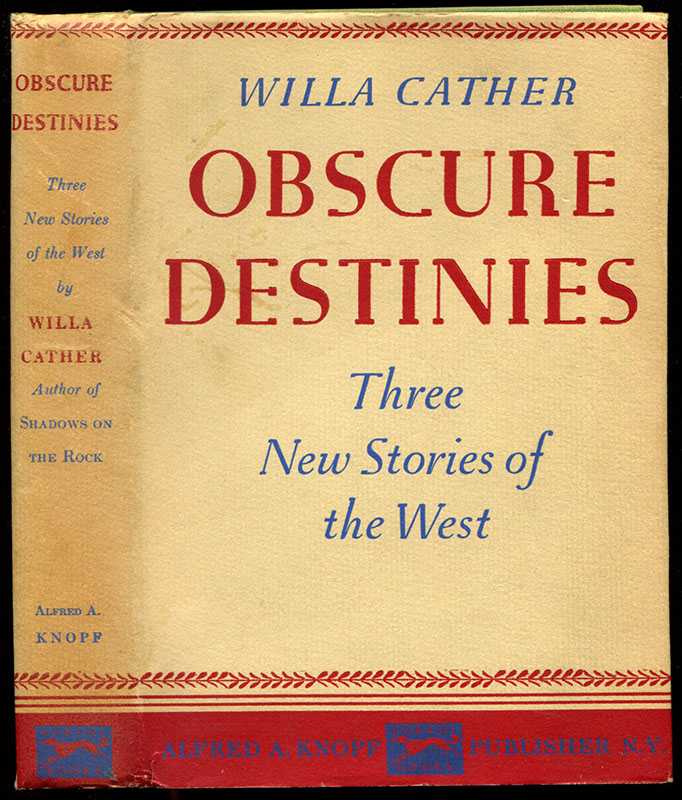 OBSCURE DESTINIES. Willa Cather.