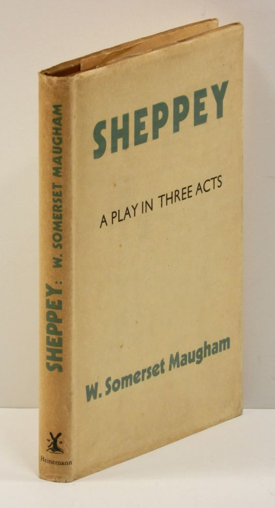 SHEPPEY: A Play in Three Acts. W. Somerset Maugham.